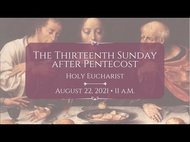 8/22/21: 11 a.m. | The 13th Sunday after Pentecost at Saint Paul's Episcopal Church, Chestnut Hill