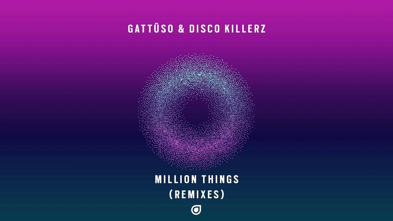 GATTUSO & Disco Killerz – Million Things (Kastra Remix) [OUT NOW