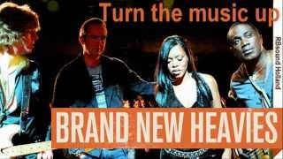 The Brand New Heavies - Turn The Music up ( HQsound )