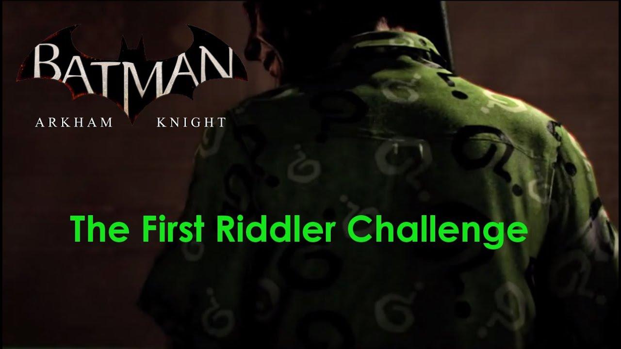 Batman: Arkham Knight- First Riddler Challenge ...