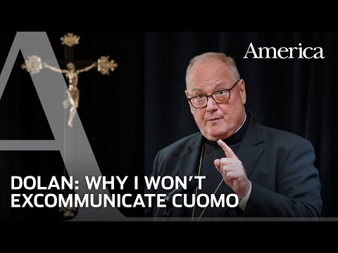 Cardinal Dolan on why he won't excommunicate N.Y. Gov. Andrew Cuomo