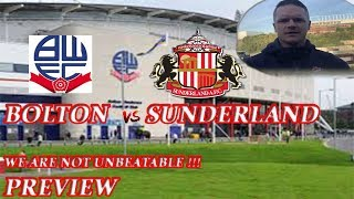 Bolton vs Sunderland Match Preview. We are not unbeatable!!!