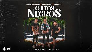 Sergio Contreras, Nyno Vargas, La Cebolla - Ojitos negros (Videoclip Oficial)