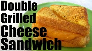 Grilled Cheese Sandwich - How to make a Double Decker - PoorMansGourmet