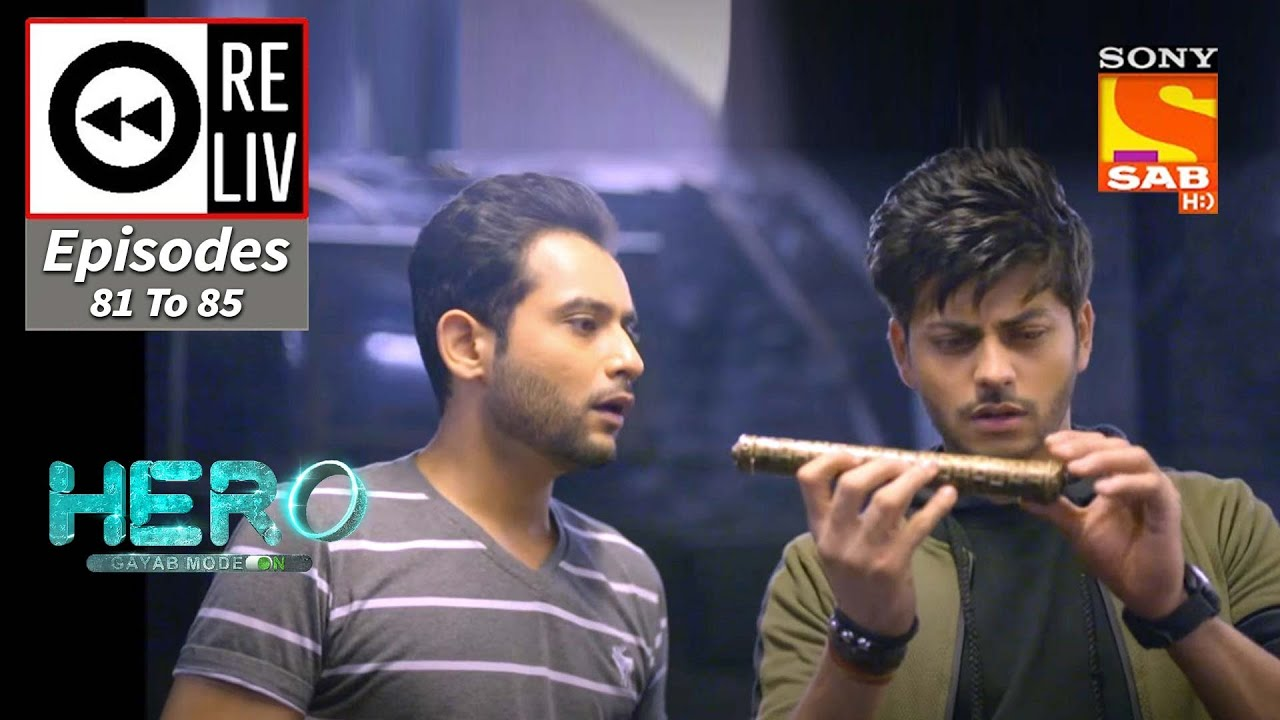 Download Weekly ReLIV - Hero - Gayab Mode On - 29th March 2021 To 2nd April 2021 - Episodes 81 To 85