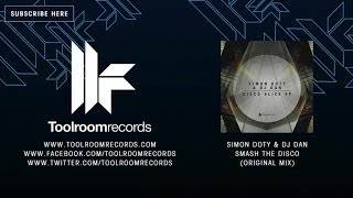 Simon Doty & DJ Dan - Smash The Disco - Original Club Mix