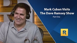 Mark Cuban Visits The Dave Ramsey Show - Part One