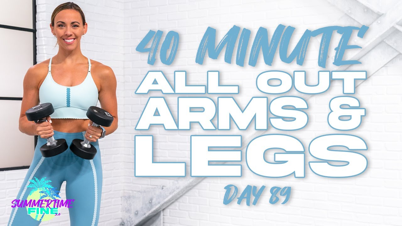 40 Minute All Out Arms and Legs Workout | Summertime Fine 3.0 - Day 89