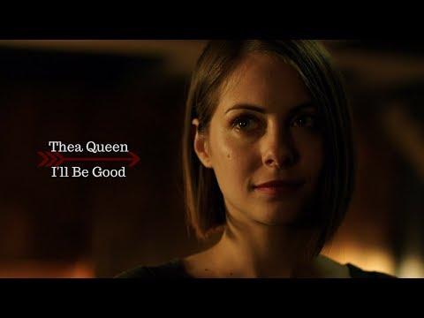Thea Queen | I'll Be Good