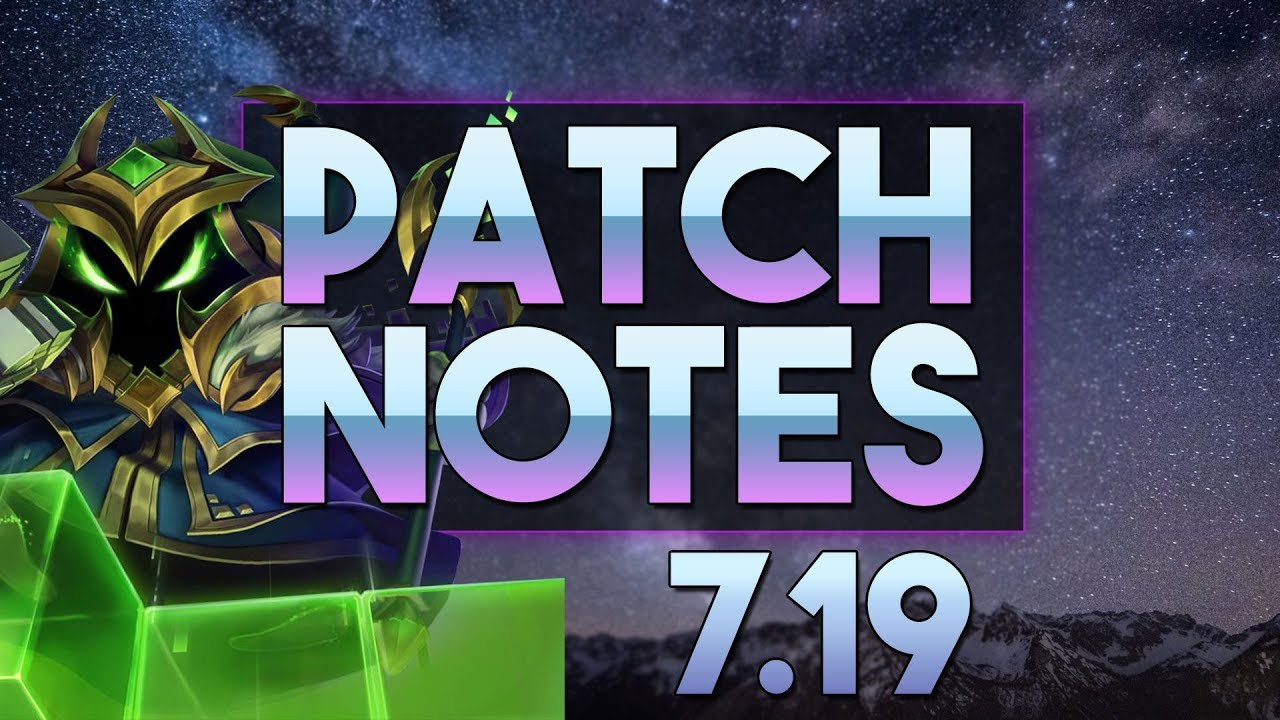 Patch 7.19 Notes