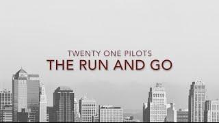 twenty one pilots- The Run and Go Lyric Video