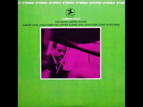 Barry Harris -  Luminescence! ( Full Album )