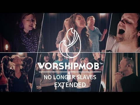 WorshipMob - No Longer Slaves - Extended, with spontaneous worship