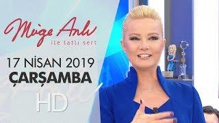Müge Anlı ile Tatlı Sert 17 Nisan 2019 | Çarşamba