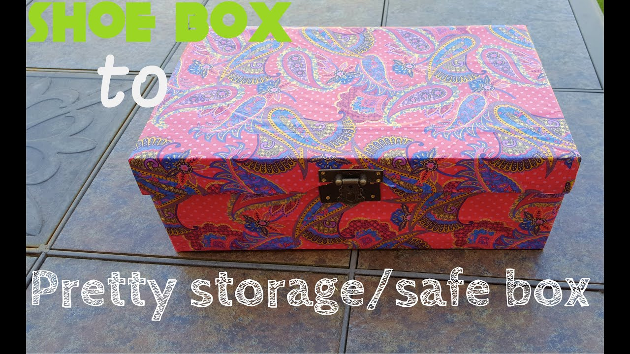 Diy How To Make A Shoe Box Into A Pretty Storage Box Safe Box No Brainer