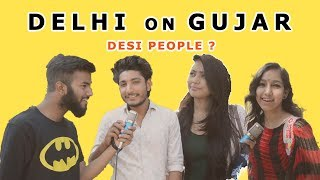 What Delhi Thinks About GURJAR | Delhi On Gurjar