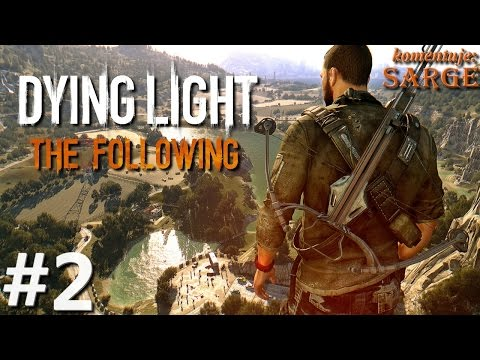 Zagrajmy w Dying Light: The Following [60 fps] odc. 2 - Bandyci przy stacji pomp