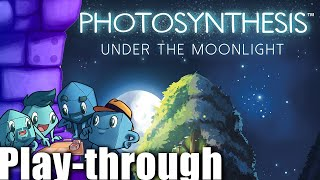 Photosynthesis: Under the Moonlight Play Through