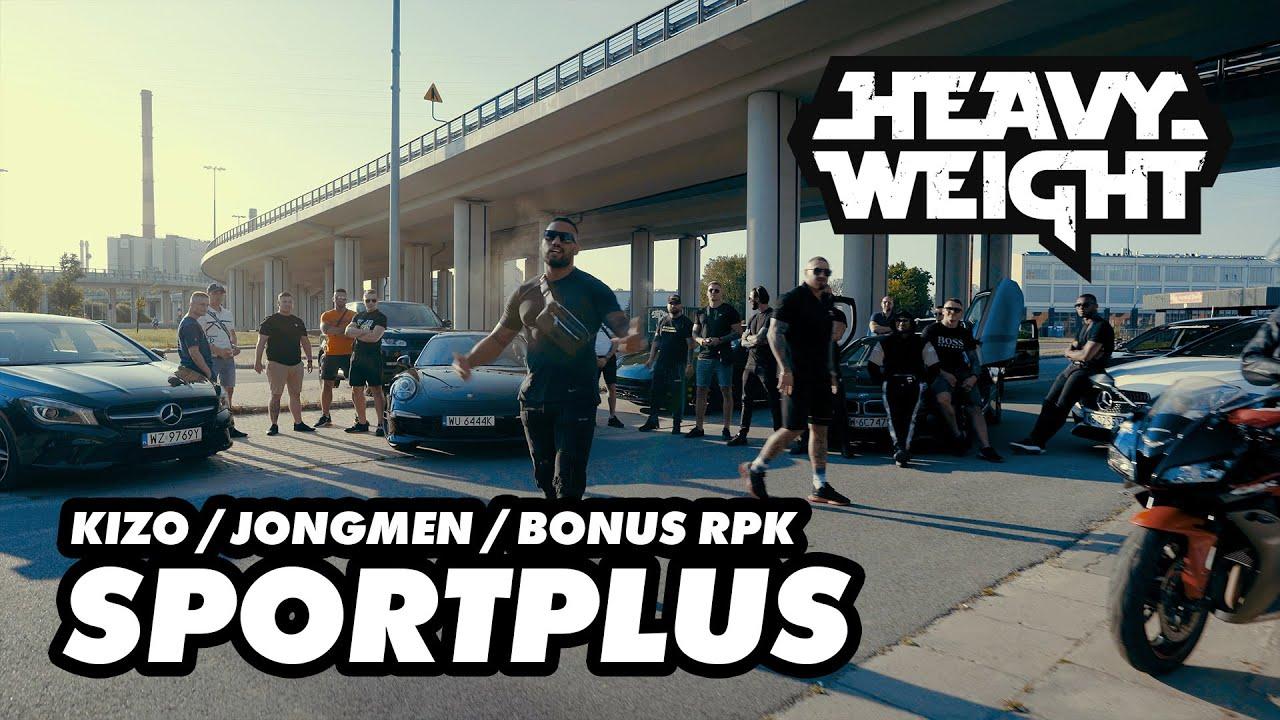 HEAVYWEIGHT (KIZO X JONGMEN X BONUS RPK) - SPORTPLUS (Prod. APmg)