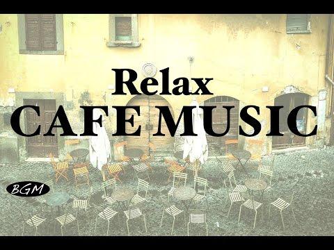Relaxing Cafe Music - Jazz & Bossa Nova Instrumental Music - Background Music