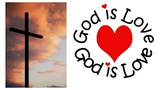 Gods love for us: what is it? Does God love me? Does God love sinners?