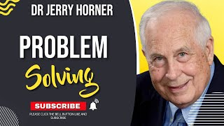 Dr Jerry Horner - Problem Solving