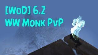 [WoD] ВВ Монах ПвП / WW Monk PvP 6.2