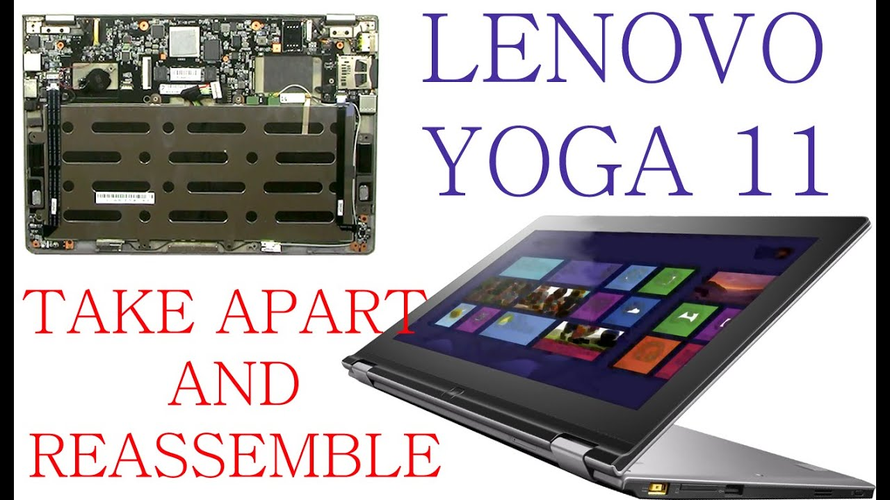 Lenovo Yoga 11 How to take apart and reassembly