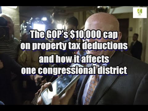 The GOP's $10,000 cap on property tax deductions and how it affects one congressional district