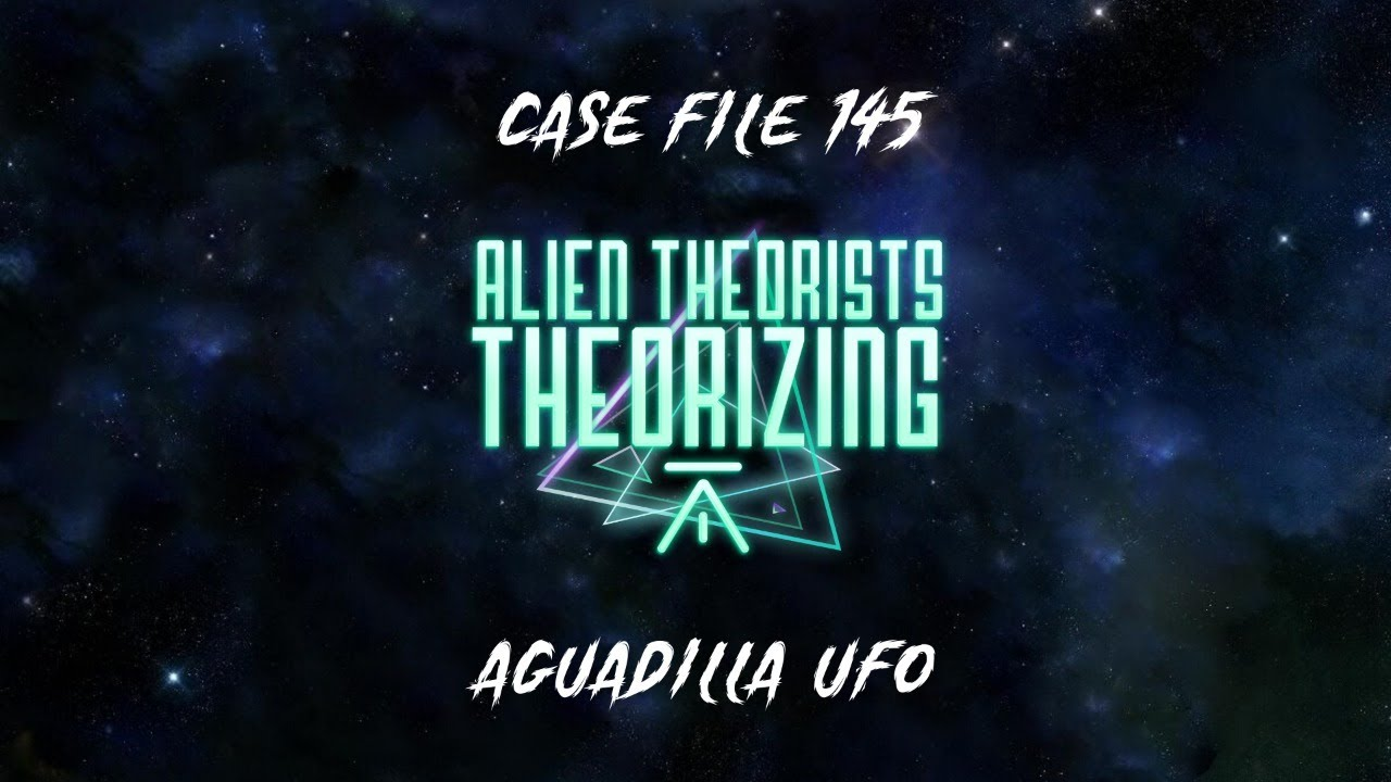 ALIEN THEORISTS THEORIZING | Aguadilla UFO