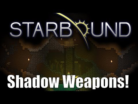 Starbound Custom Creations: Shadow Weapons and more!