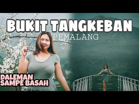 BUKIT TANGKEBAN PEMALANG | Daleman Sampe Basah