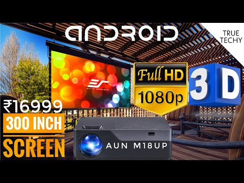 300 inch Screen Android Projector, Under ₹16999 Best LED 3D Projector, AUN M18UP Projector Review
