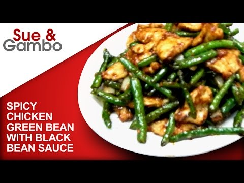 Stir fry Spicy Chicken Green Bean with Black Bean Sauce