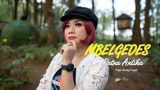 Single Terbaru Ratna Antika MBELGEDES Cipt: Kang Seger