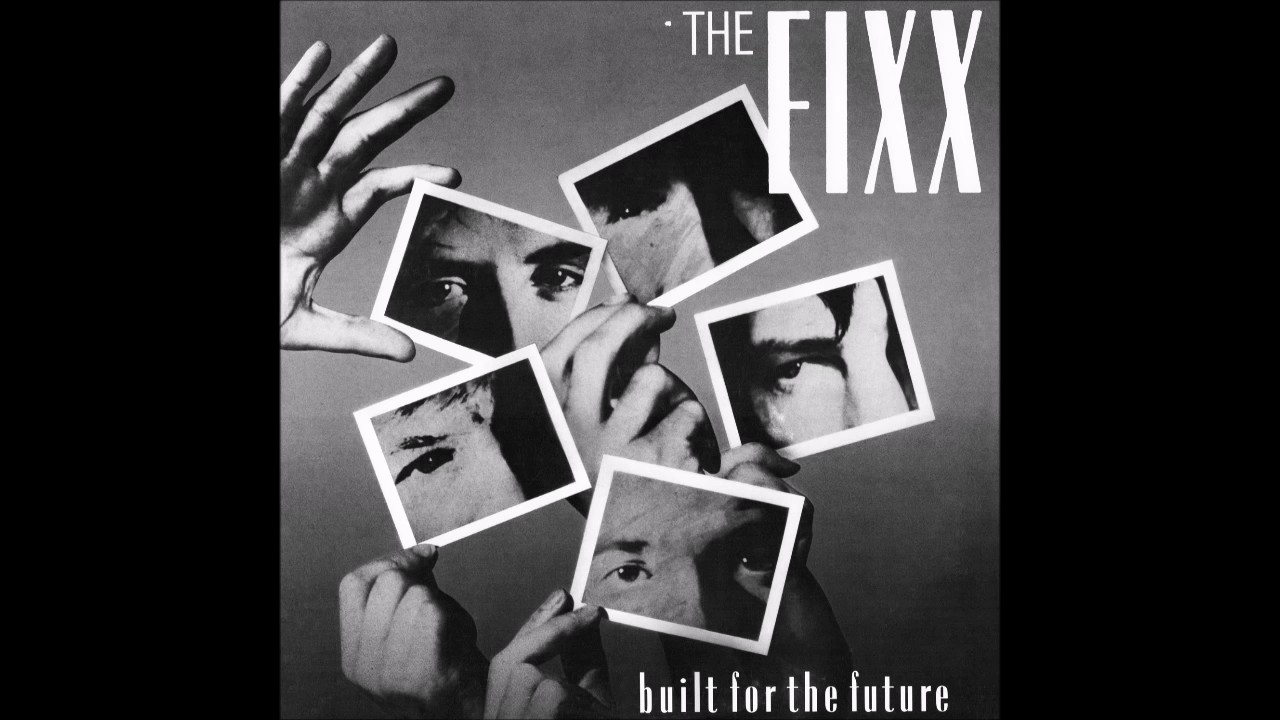 046a4aa44b33af The Fixx - Built For The Future (Exclusive Extended Mix
