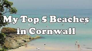 The Best Beaches To Visit in Cornwall