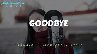 Claudia Emmanuela Santoso - Goodbye (From The Voice Of Germany) Lyrics