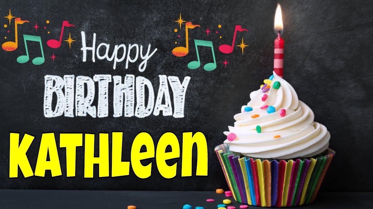 Happy Birthday Kathleen Song Birthday Song For Kathleen Happy Birthday Kathleen Song Download Youtube