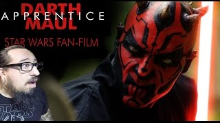 DARTH MAUL: Apprentice - A Star Wars Fan-Film REACTION