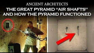 The Mystery of the Great Pyramid Air Shafts + The Function of the Pyramid | Ancient Architects