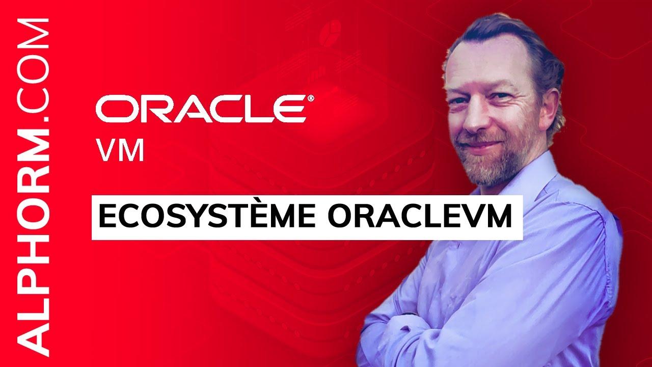 Apprendre Oracle VM Administration | Ecosystème OracleVM