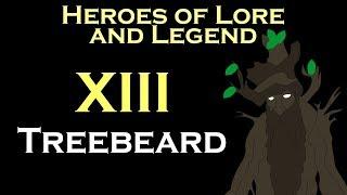 Heroes of Lore and Legend: Treebeard (LOTR)