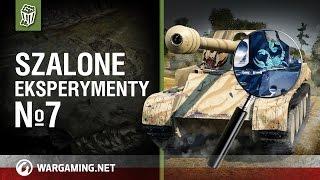 Szalone eksperymenty №7 [World of Tanks Polska]