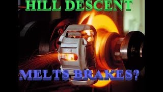 Will Hill Descent Control MELT Your Brakes?