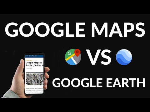 Google Maps vs Google Earth, ¿Cuál es Mejor?