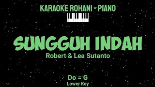 SUNGGUH INDAH (Do = G) Lower Key - KARAOKE ROHANI PIANO