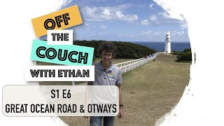 S1 E6 Great Ocean Road & Otways | Off the Couch with Ethan