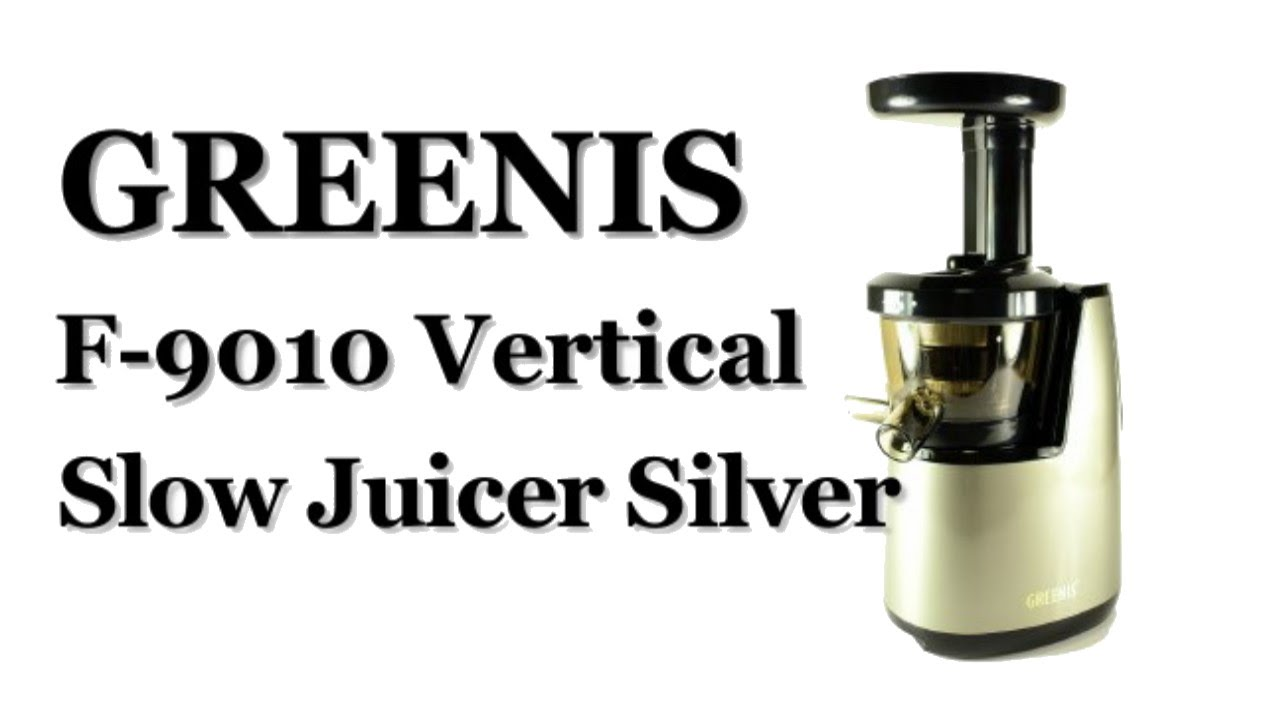 Greenis Vertical Slow Juicer F 9010 : Greenis F 9010 vertical Cold Press Juicer Silver Review - YouTube