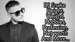 DJ Snake Family,School,Height,Weight,Date of birth,Net worth And More....